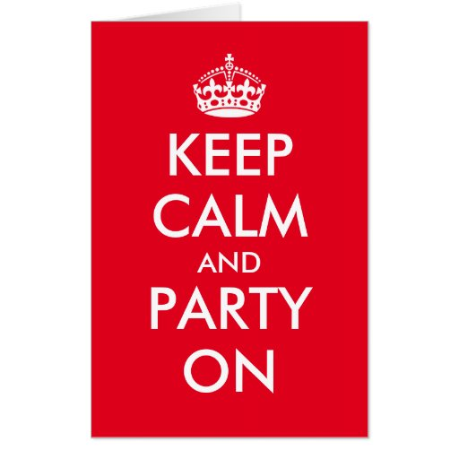 Huge greeting card keep calm and party on zazzle