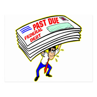 Huge Past Due Federal Debt Crushing Taxpayer Postcards