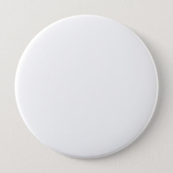 Huge Plain Low Cost Badge Name Tag Button by DigitalDreambuilder at Zazzle
