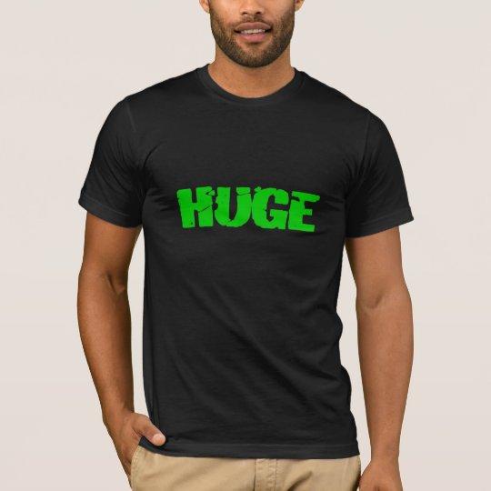 HUGE T-Shirt
