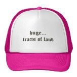 Huge Tracts of Land Hat