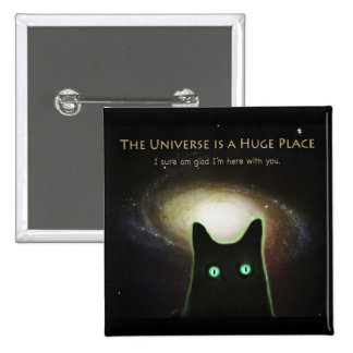 Huge Universe ~ Glad I'm Here With You Pinback Button