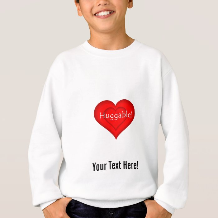 Huggable! Sweatshirt