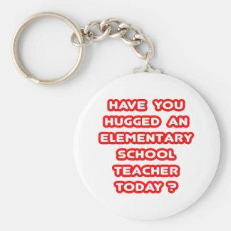 Hugged An Elementary School Teacher Today? Keychains