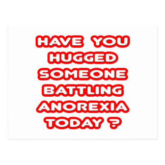 Hugged Someone Battling Anorexia Today? Postcard