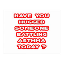 Hugged Someone Battling Asthma Today? Postcard