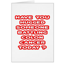 Hugged Someone Battling Colon Cancer?