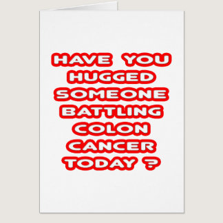 Hugged Someone Battling Colon Cancer? Card
