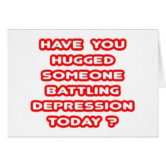 Hugged Someone Battling Depression Today? Card