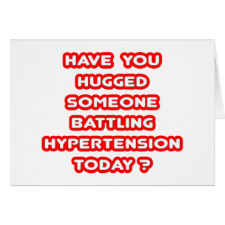 Hugged Someone Battling Hypertension Today? Card