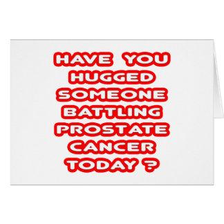 Hugged Someone Battling Prostate Cancer? Card