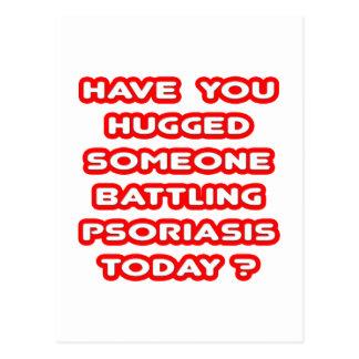 Hugged Someone Battling Psoriasis Today? Postcard