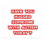 Hugged Someone With Autism Today? Post Card