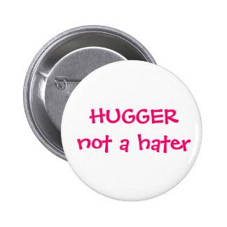 Hugger no un botón del enemigo pin redondo de 2 pulgadas