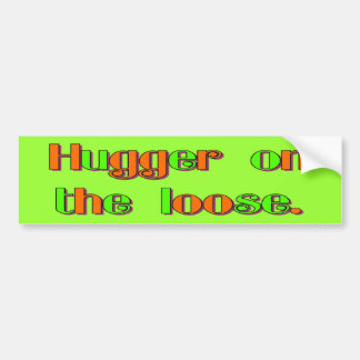 Hugger on the Loose Bumper Sticker
