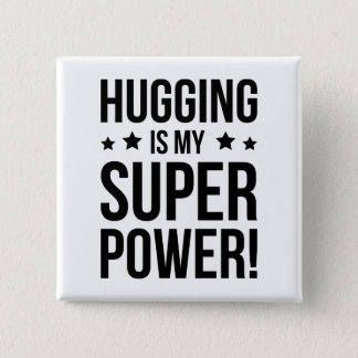 Hugging Is My Super Power! Pinback Button