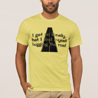 Hugging The Road T-Shirt