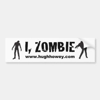 Hugh Howey I, Zombie Bumper Sticker