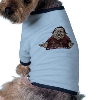 Hugo Chavez - estilo de América del problema Camiseta De Perro