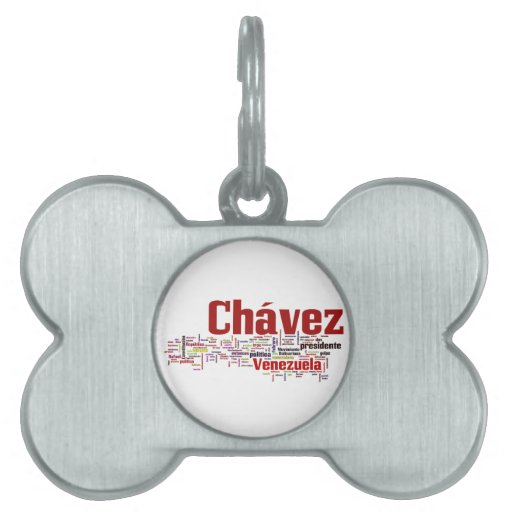 Hugo Chavez - Many Colorful Words style Pet Tag