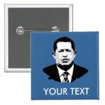 Hugo Chavez Pinback Buttons