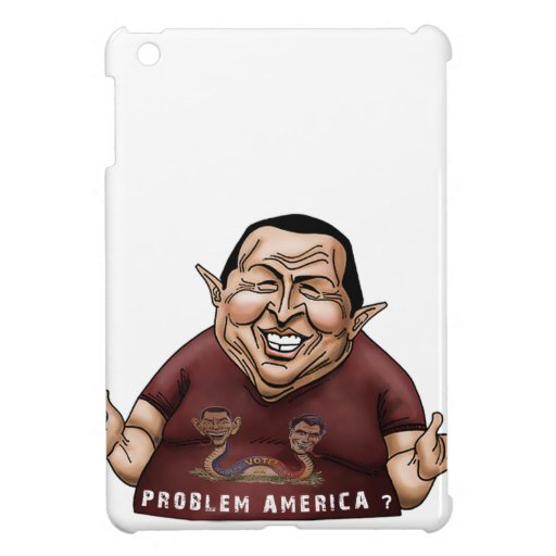 Hugo Chavez - Problem America style Cover For The iPad Mini