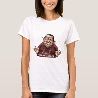 Hugo Chavez - Problem America style T-Shirt