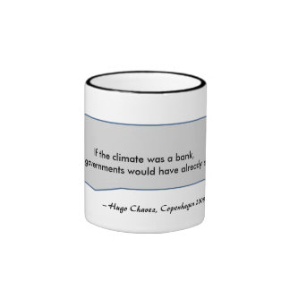 Hugo Chavez Quote Rich government save the climate Coffee Mugs