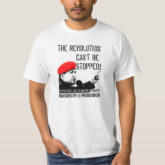 Hugo Chavez:  The Revolution Can't Be Stopped! T-Shirt