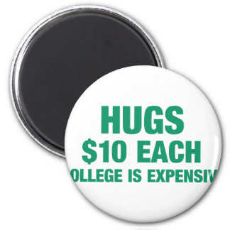 Hugs $10 each - College is expensive Magnet