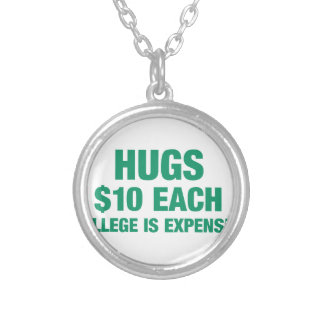 Hugs $10 each - College is expensive Silver Plated Necklace