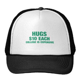 Hugs $10 each - College is expensive Trucker Hat