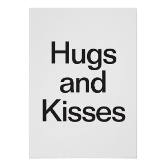 hugs and kisses posters