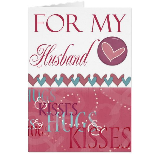 Hugs and Kisses Valentine for Husband Card