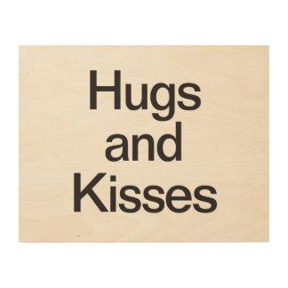 hugs and kisses wood print