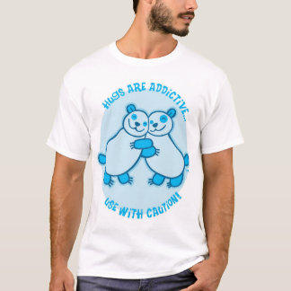 Hugs are addictive, use with caution! (Blue) T-Shirt