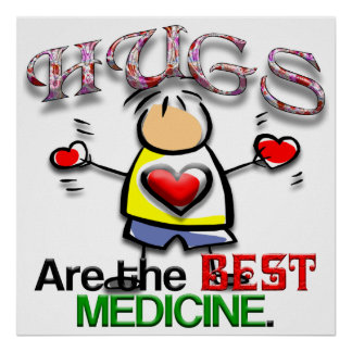 Hugs are the Best Medicine Poster