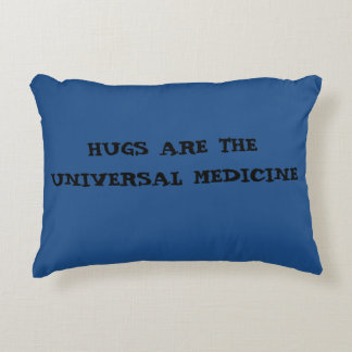 Hugs are the Universal Medicine Accent Pillow