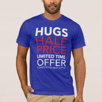 Hugs for Sale T-Shirt