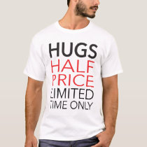 HUGS Half Price Limited Time Only T-Shirt
