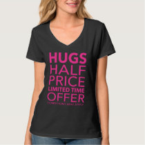 Hugs Limited Offer Funny T-Shirt