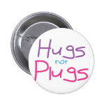 Hugs not Plugs (Pink) Buttons