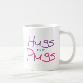 Hugs not Plugs (Pink) Coffee Mug