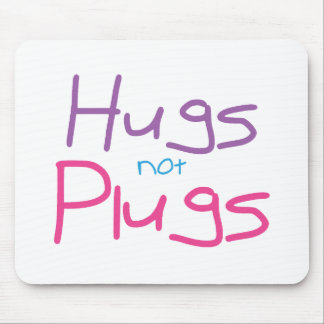 Hugs not Plugs (Pink) Mouse Pad