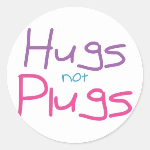Hugs not Plugs (Pink) Round Stickers