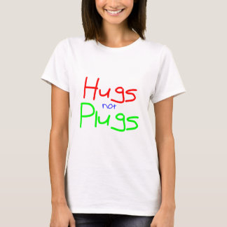 Hugs not Plugs (Red) T-Shirt