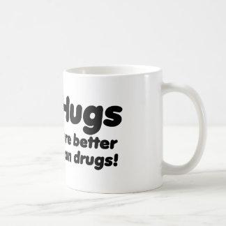 Hugs or Drugs? Coffee Mug