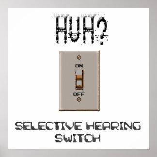 ¿Huh? Interruptor selectivo de la audiencia Posters