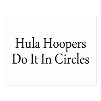 Hula Hoopers Do It In Circles Postcard