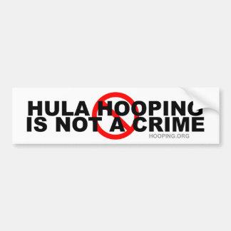 Hula Hooping Is Not a Crime Car Bumper Sticker